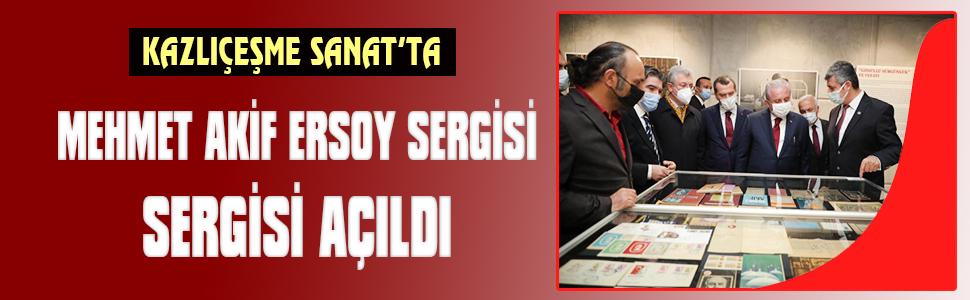 Kazlıçeşme Sanat'ta Mebus ve Şair Mehmet Akif Ersoy Sergisi açıldı
